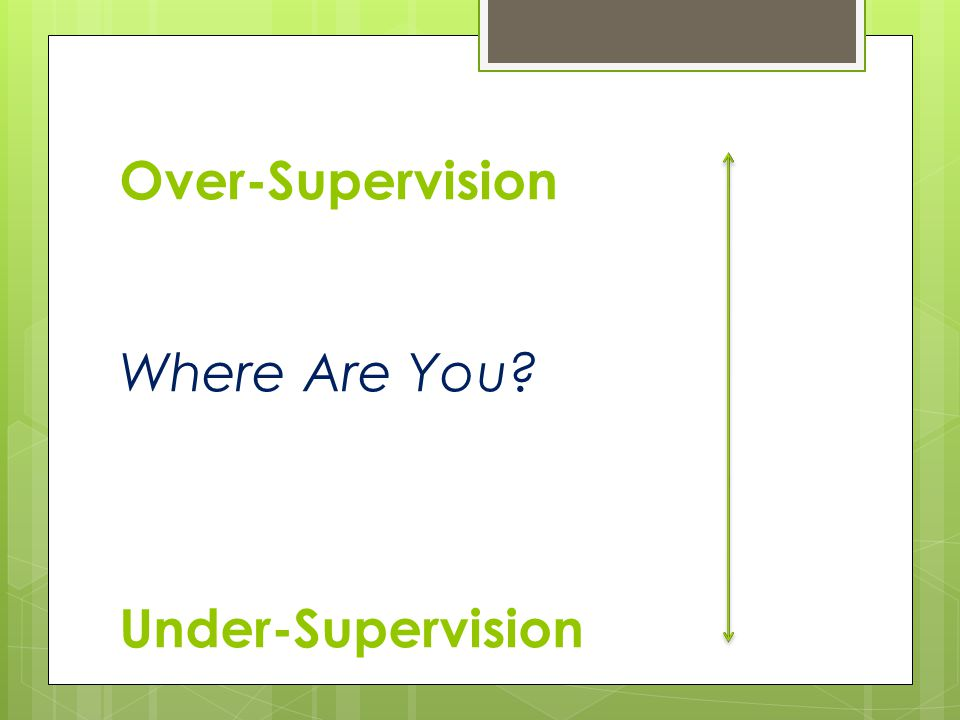 Over-Supervision Where Are You Under-Supervision