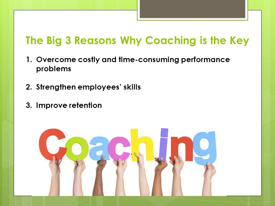 The Big 3 Reasons Why Coaching is the Key