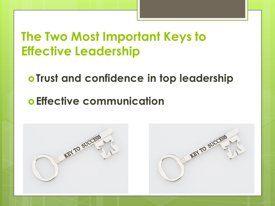 The Two Most Important Keys to Effective Leadership