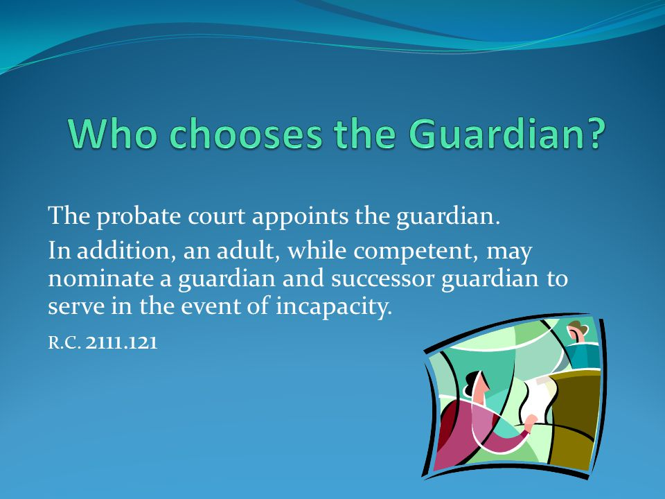 Who chooses the Guardian