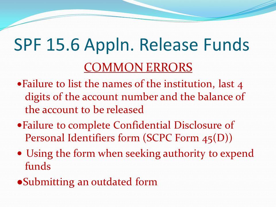SPF 15.6 Appln. Release Funds