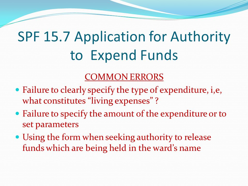 SPF 15.7 Application for Authority to Expend Funds