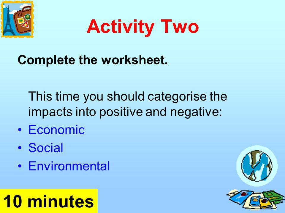 Activity Two 10 minutes Complete the worksheet.