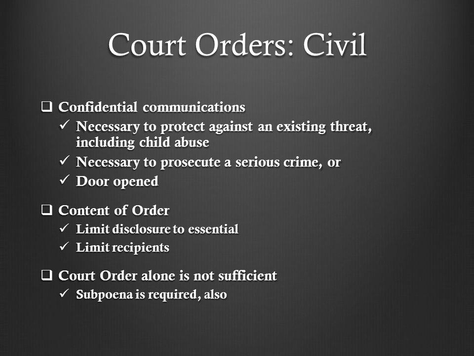 Court Orders: Civil Confidential communications
