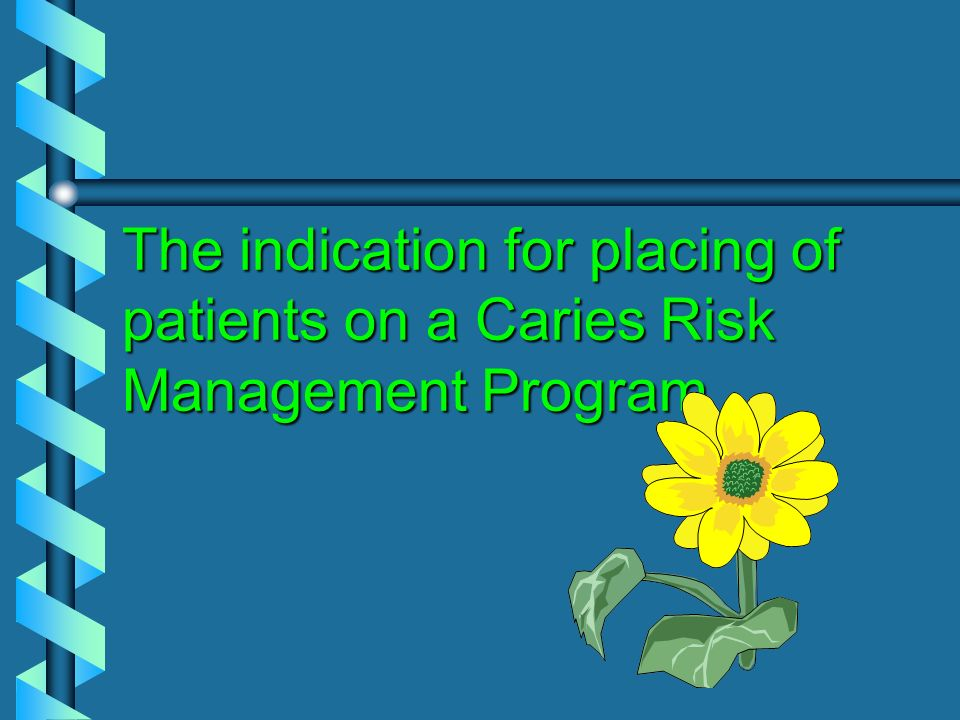 The indication for placing of patients on a Caries Risk Management Program