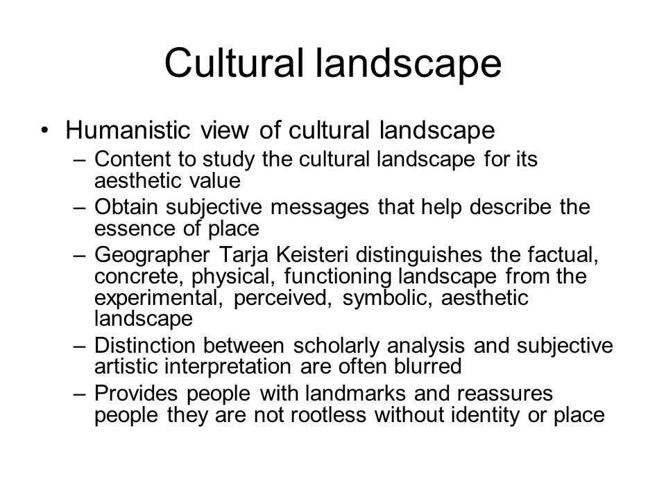 Cultural landscape Humanistic view of cultural landscape