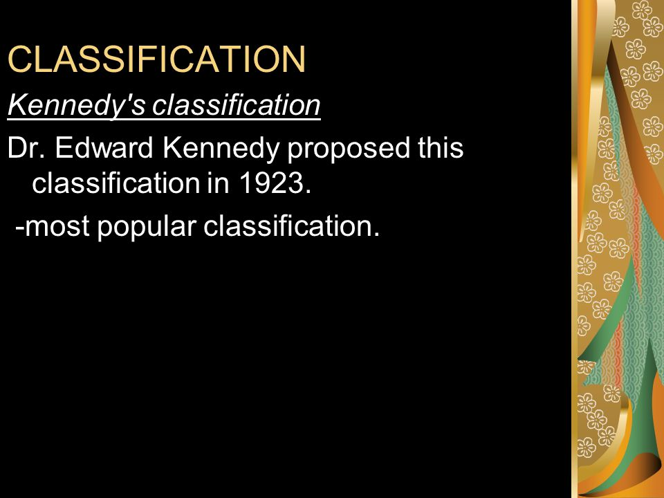 CLASSIFICATION Kennedy s classification