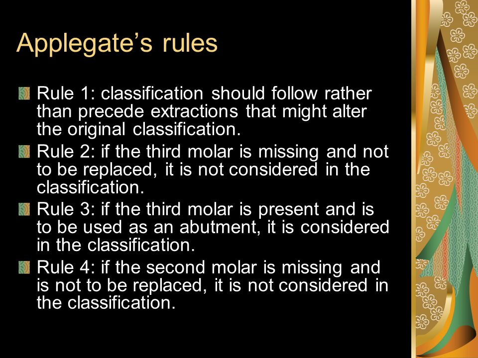 Applegate's rules Rule 1: classification should follow rather than precede extractions that might alter the original classification.