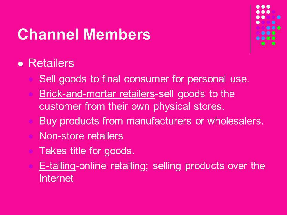 Channel Members Retailers