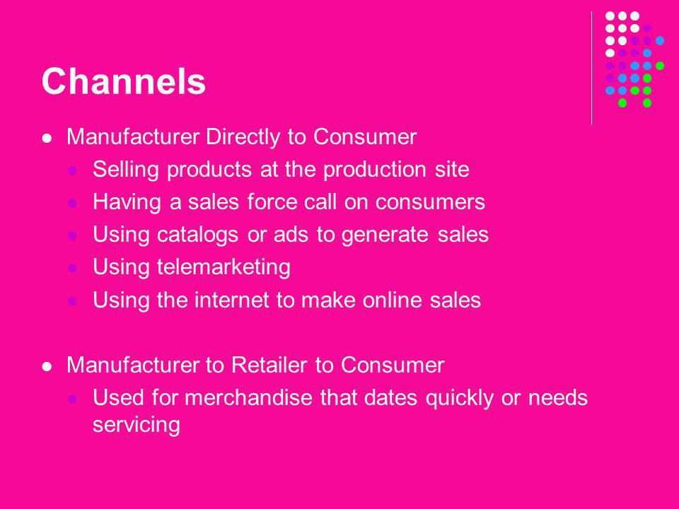 Channels Manufacturer Directly to Consumer