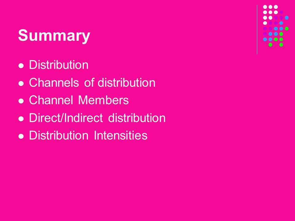 Summary Distribution Channels of distribution Channel Members