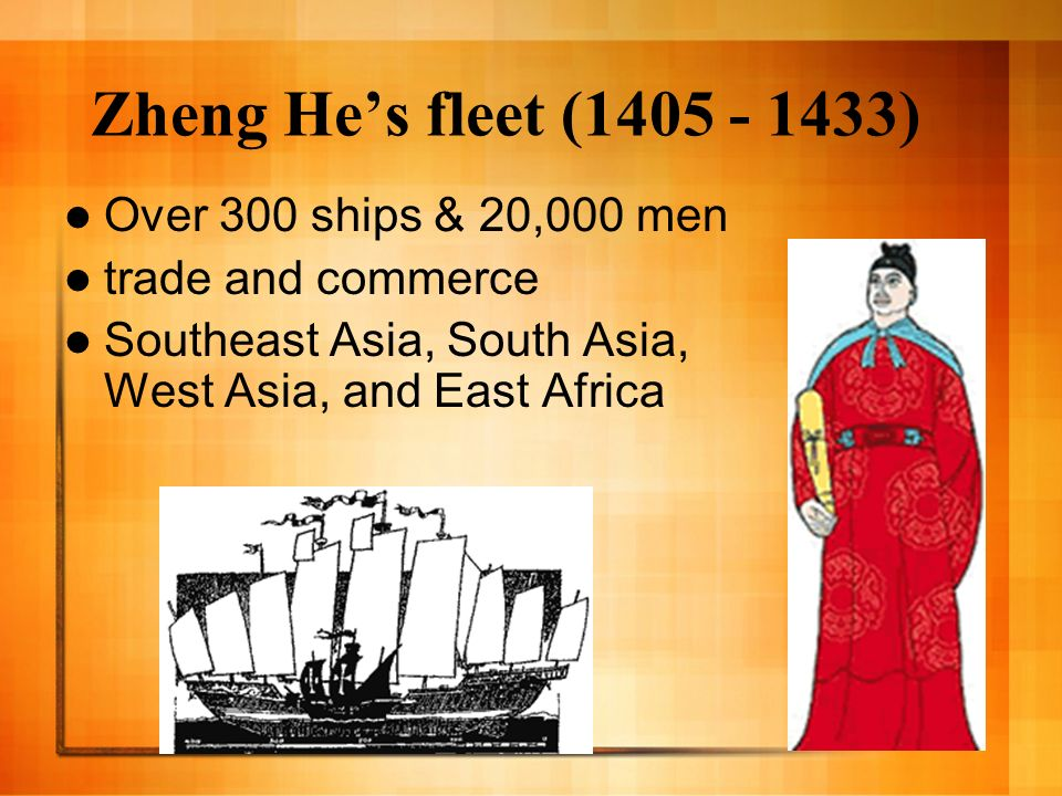 Zheng He's fleet (1405 - 1433) Over 300 ships & 20,000 men