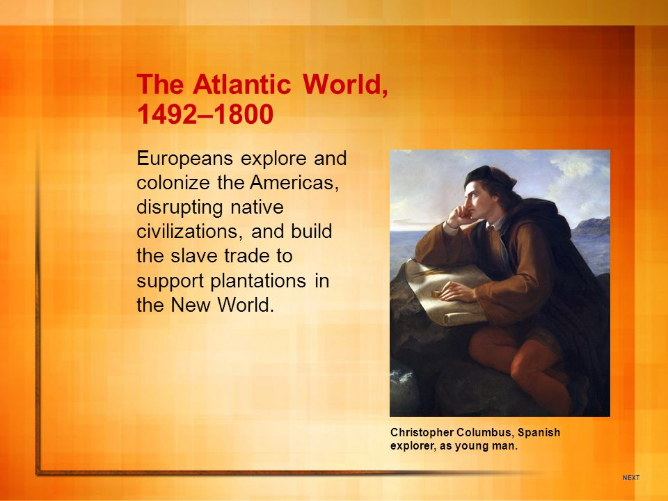 The Atlantic World, 1492–1800.