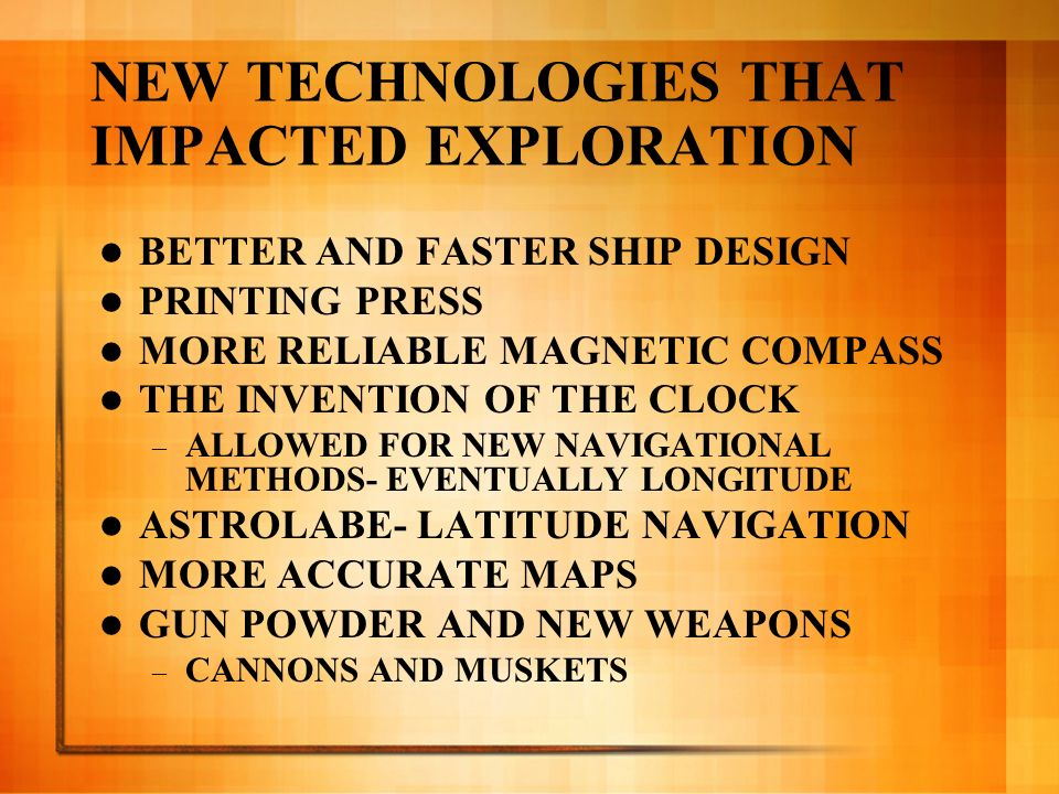 NEW TECHNOLOGIES THAT IMPACTED EXPLORATION
