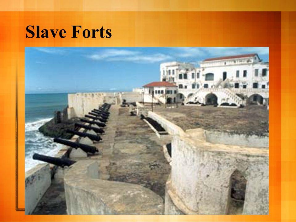 Slave Forts
