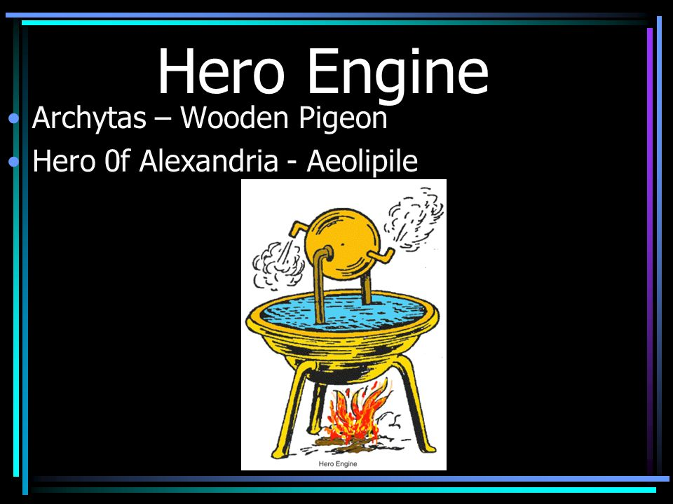 Hero Engine Archytas – Wooden Pigeon Hero 0f Alexandria - Aeolipile
