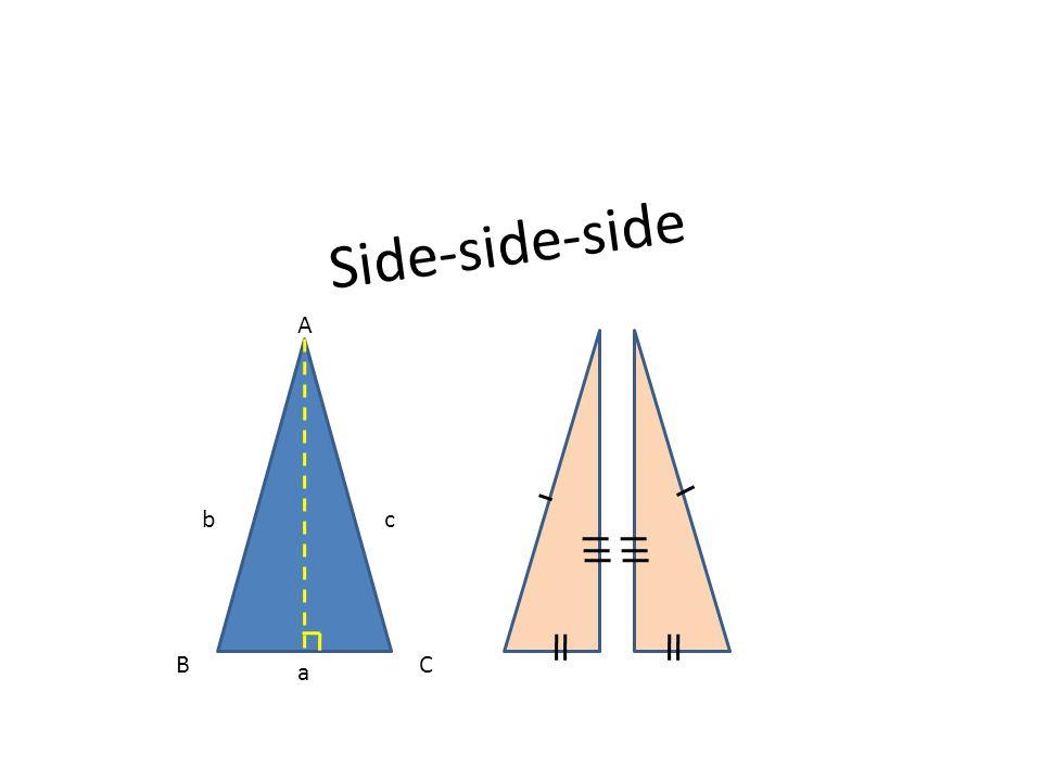 Side-side-side b c a A B C