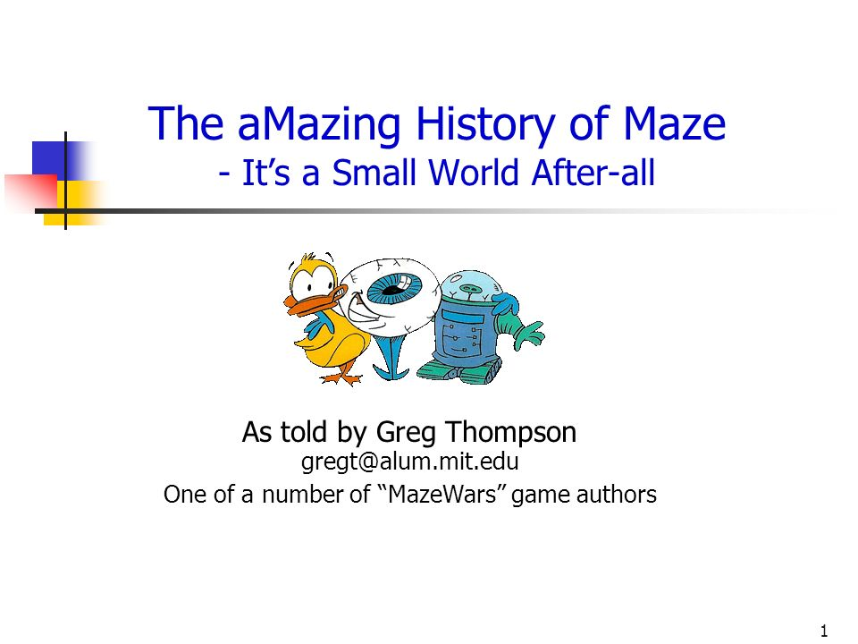 The aMazing History of Maze - It's a Small World After-all