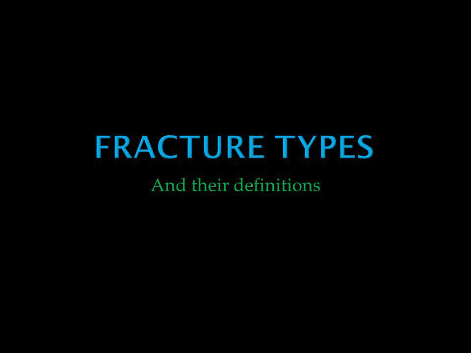 Fracture Types And their definitions