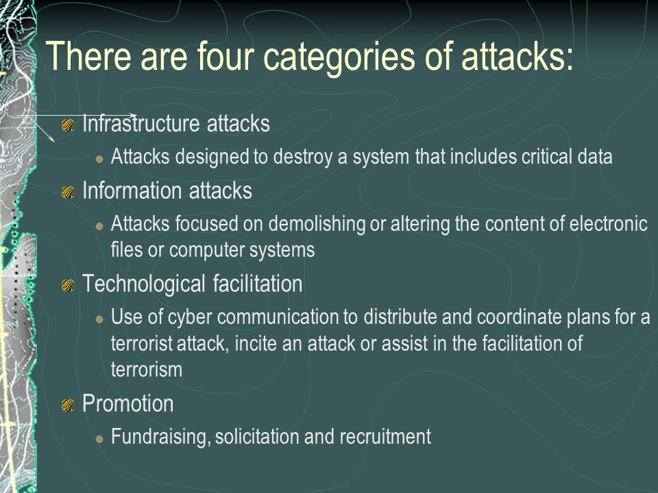 There are four categories of attacks: