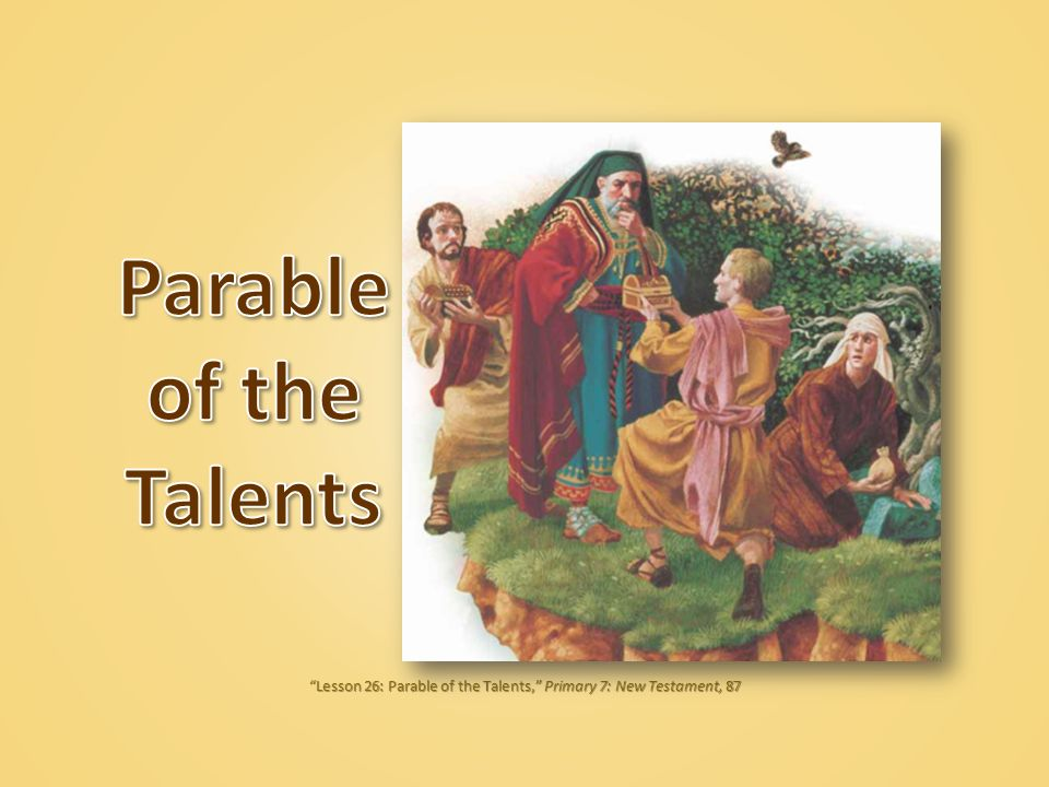 Lesson 26: Parable of the Talents, Primary 7: New Testament, 87