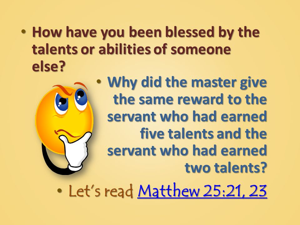 How have you been blessed by the talents or abilities of someone else