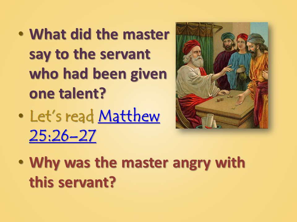What did the master say to the servant who had been given one talent