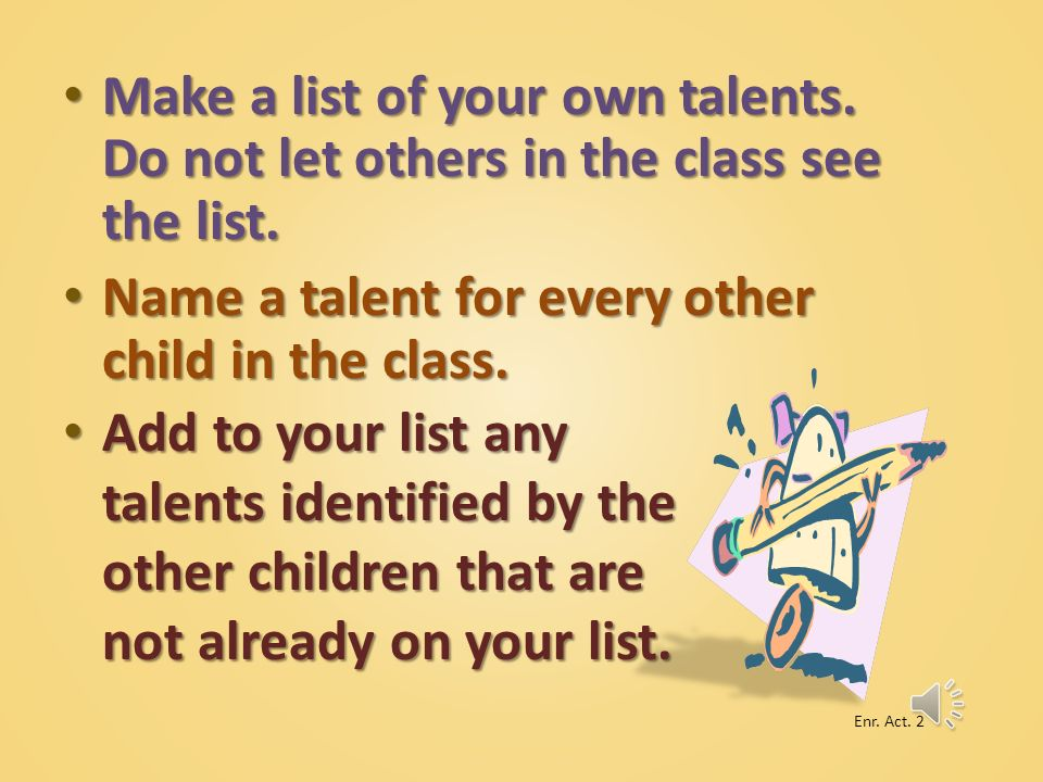 Name a talent for every other child in the class.