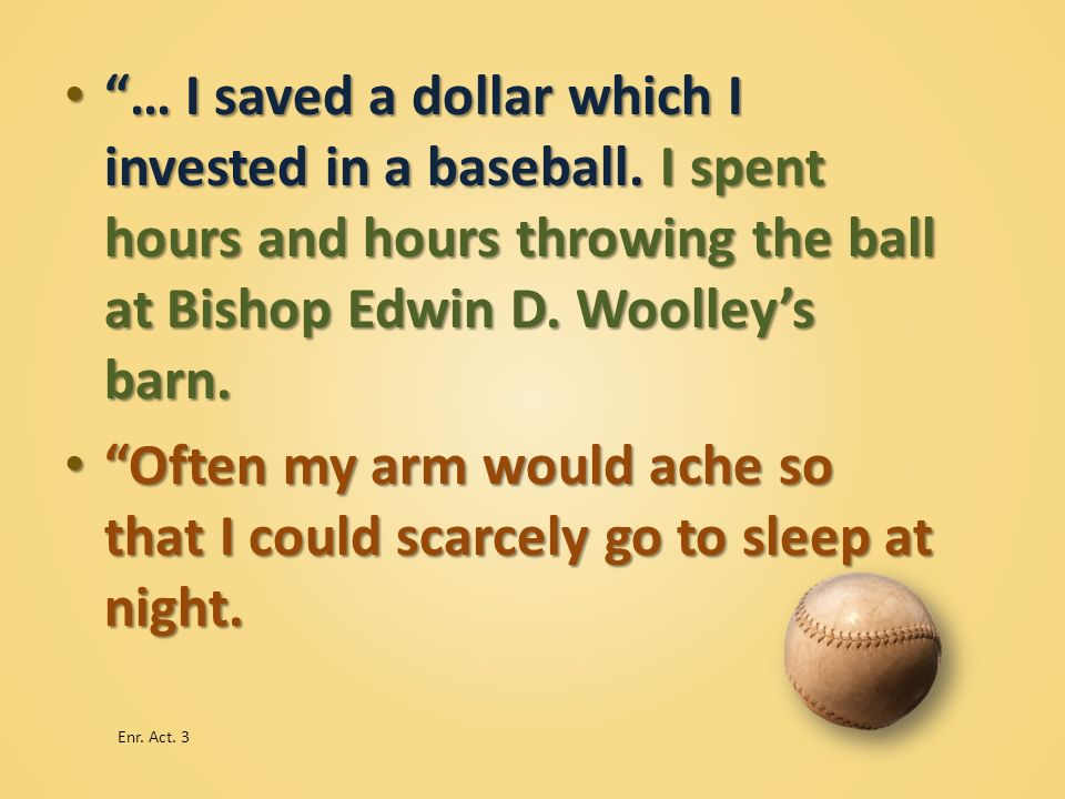 … I saved a dollar which I invested in a baseball