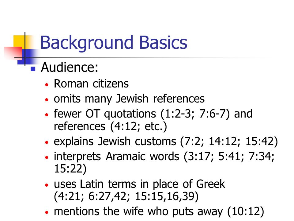 Background Basics Audience: Roman citizens