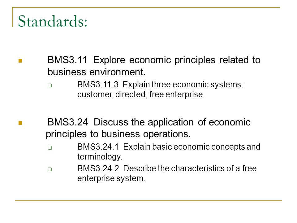 Standards: BMS3.11 Explore economic principles related to business environment.