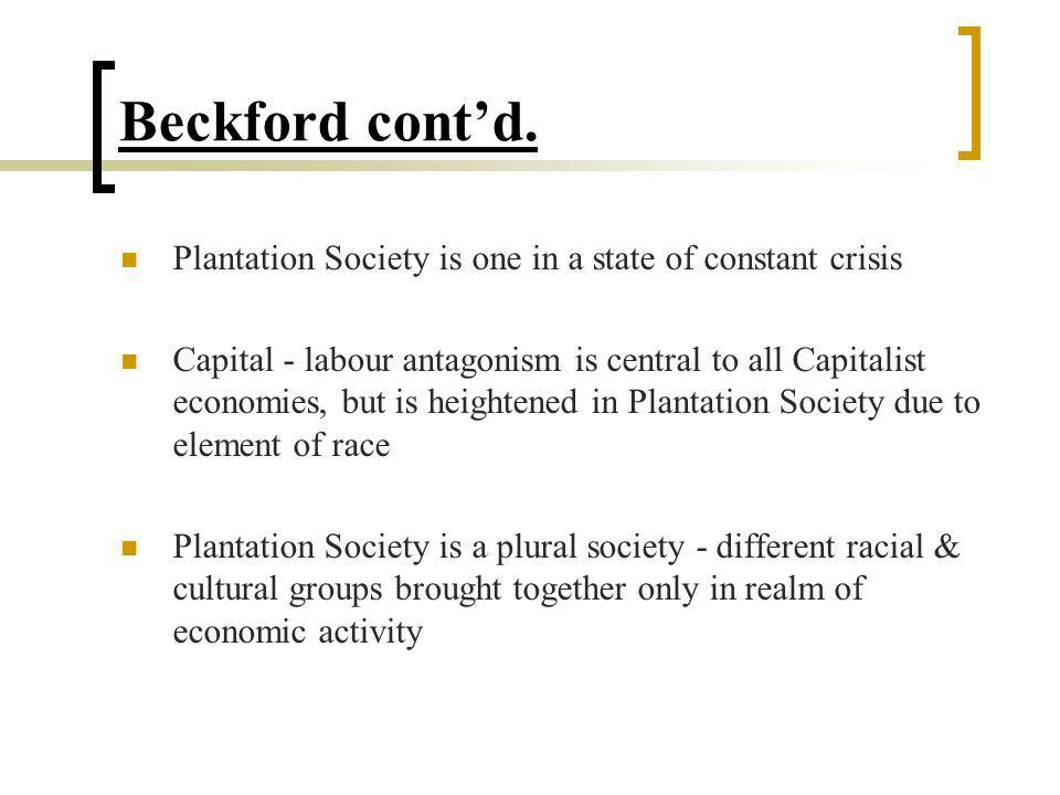 Beckford cont'd. Plantation Society is one in a state of constant crisis.