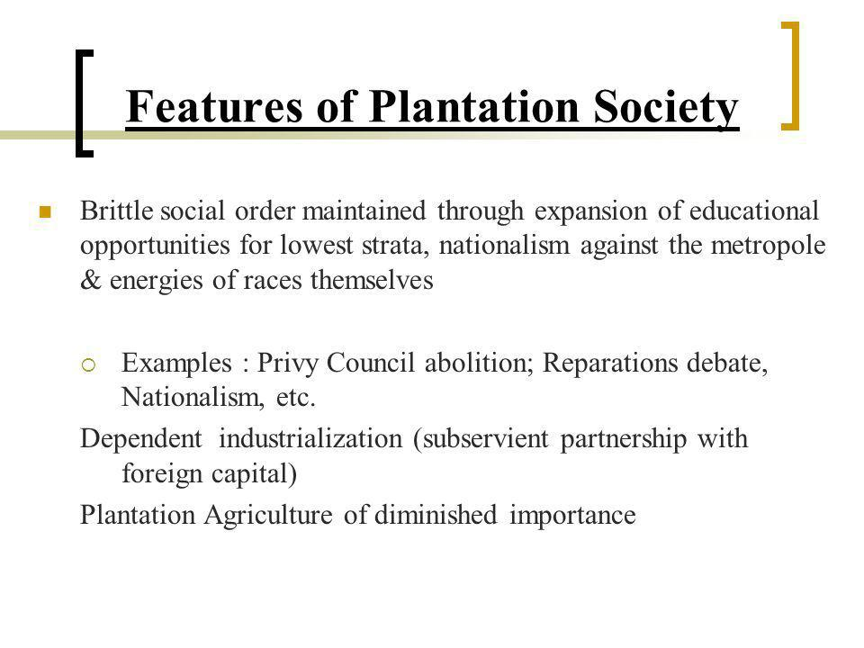 Features of Plantation Society