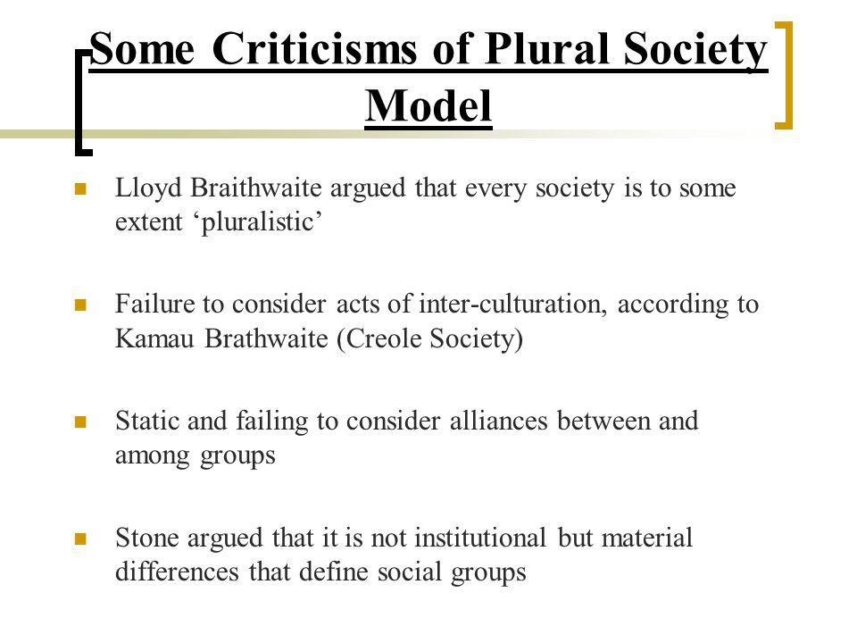 Some Criticisms of Plural Society Model