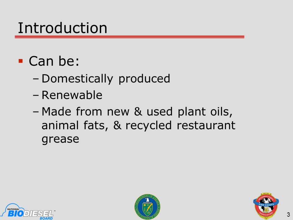 Introduction Can be: Domestically produced Renewable