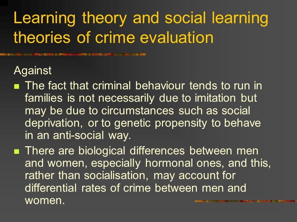 Learning theory and social learning theories of crime evaluation