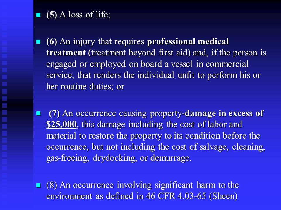 (5) A loss of life;