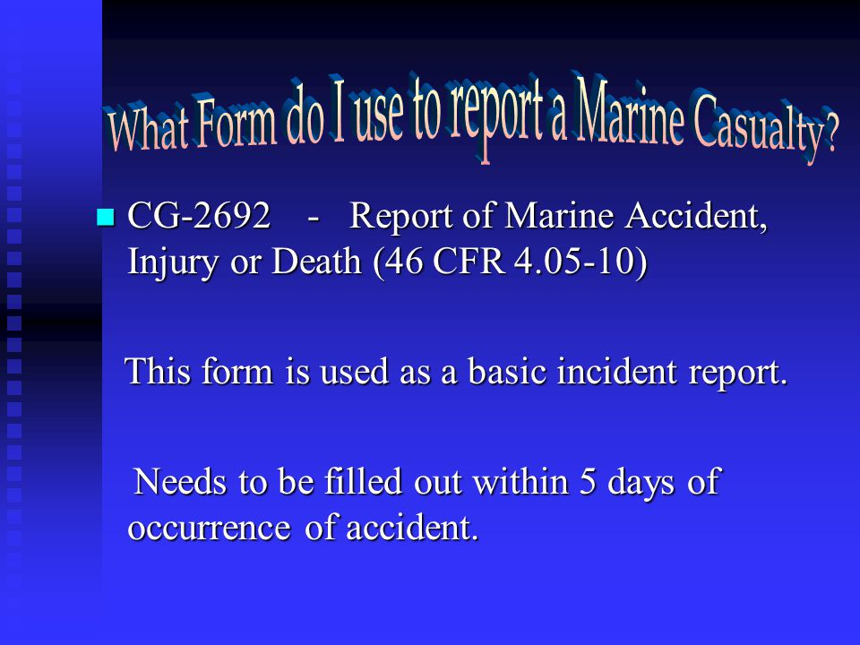 What Form do I use to report a Marine Casualty