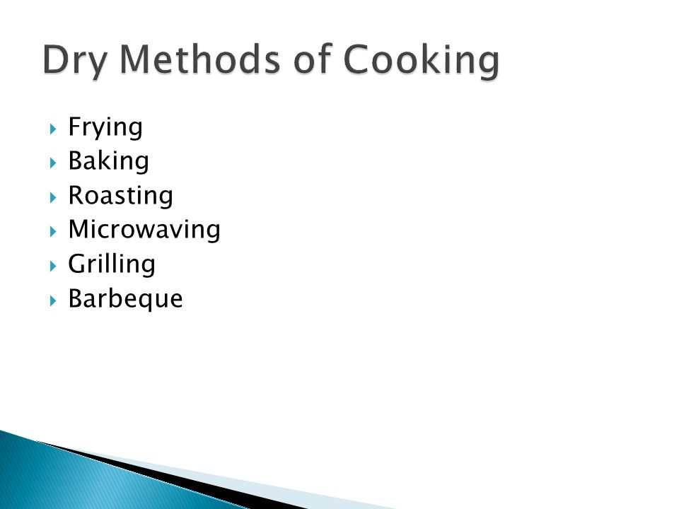 Dry Methods of Cooking Frying Baking Roasting Microwaving Grilling
