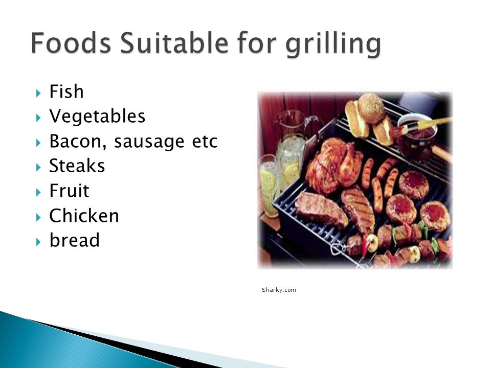 Foods Suitable for grilling