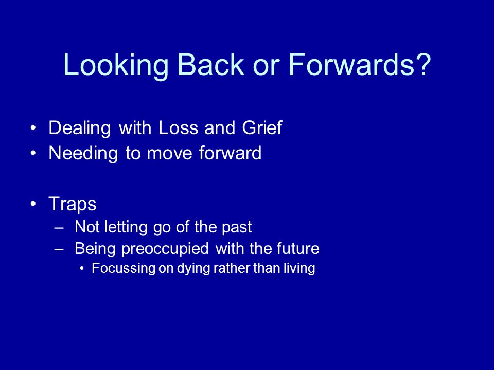 Looking Back or Forwards