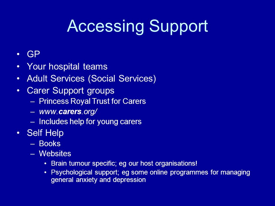 Accessing Support GP Your hospital teams
