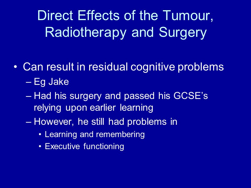 Direct Effects of the Tumour, Radiotherapy and Surgery