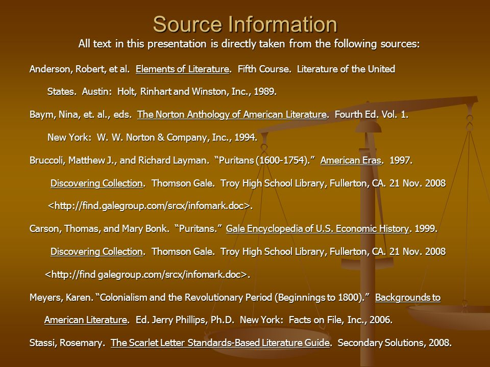 Source Information All text in this presentation is directly taken from the following sources: