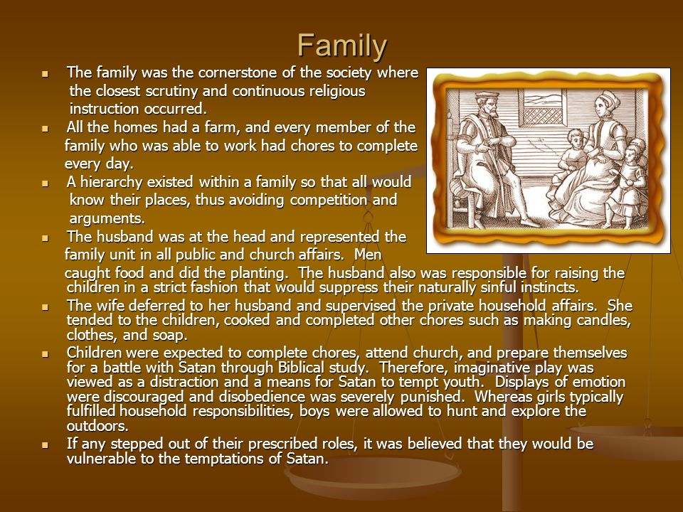 Family The family was the cornerstone of the society where