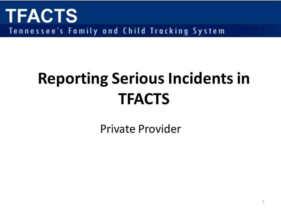 Reporting Serious Incidents in TFACTS
