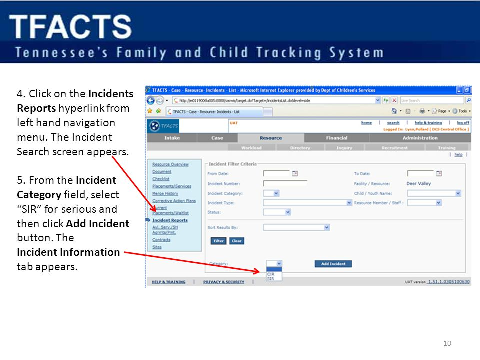 4. Click on the Incidents Reports hyperlink from left hand navigation menu. The Incident Search screen appears.