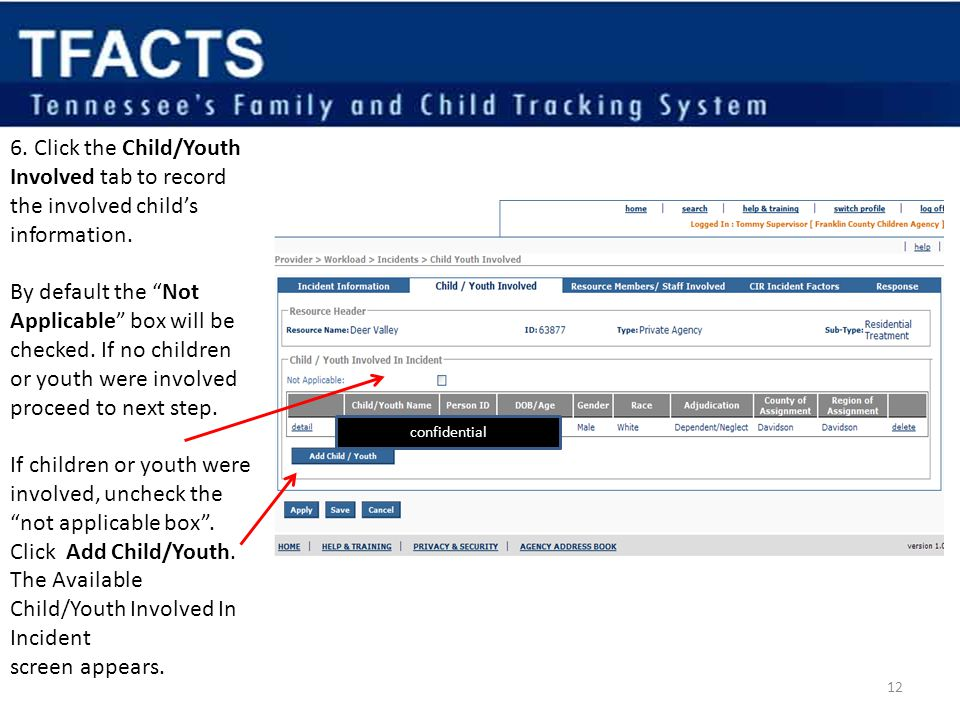 6. Click the Child/Youth Involved tab to record the involved child's information.
