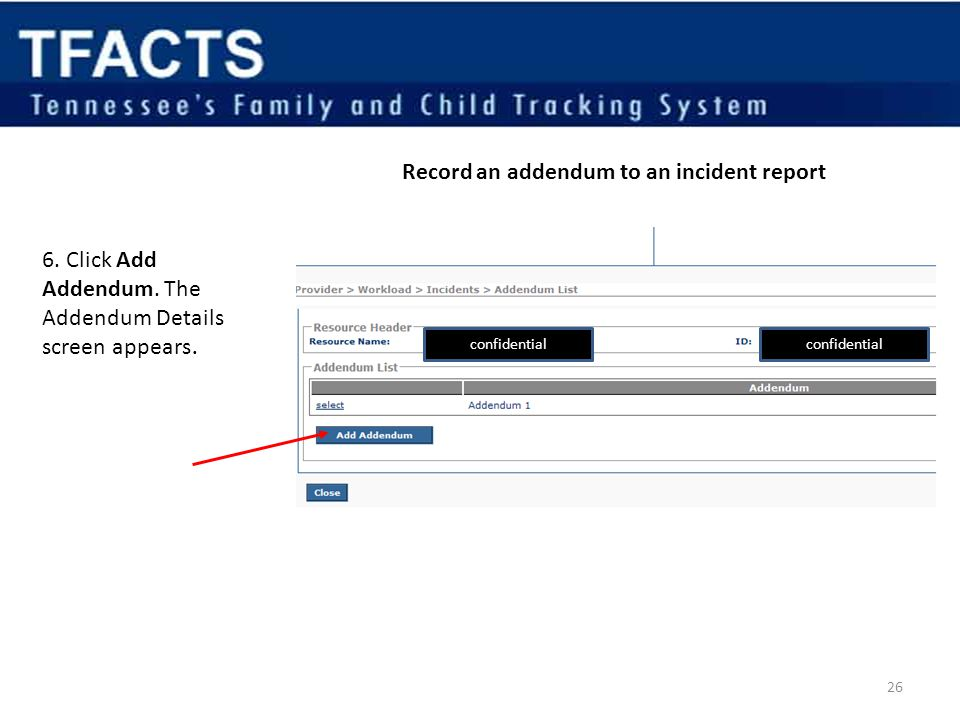 Record an addendum to an incident report