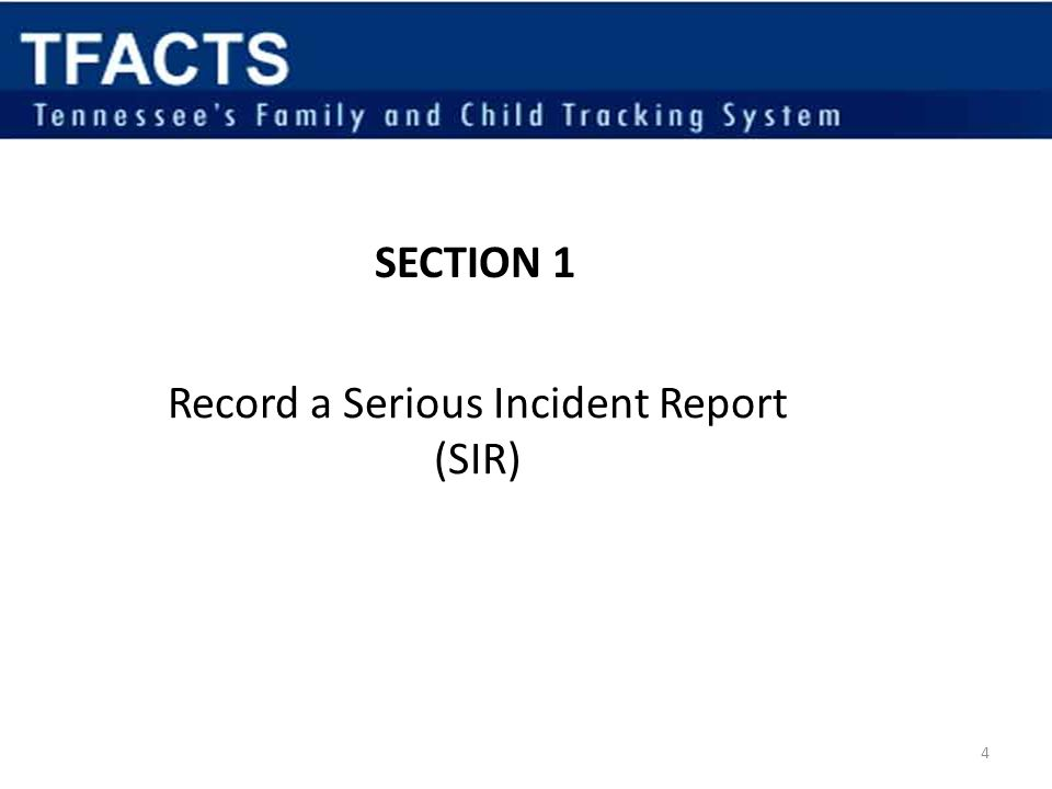 Record a Serious Incident Report (SIR)